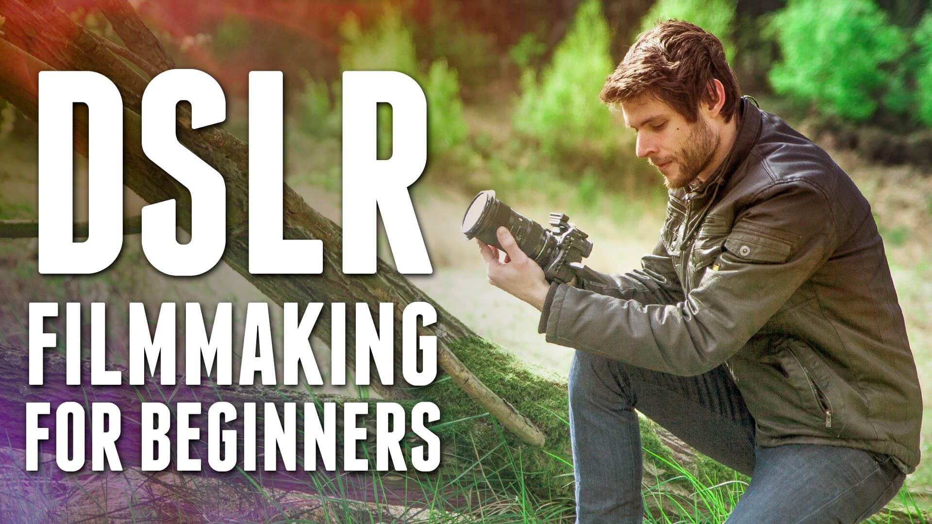 DSLR Filmmaking for Beginners