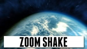 Zoom Shake - Earthquake Preset