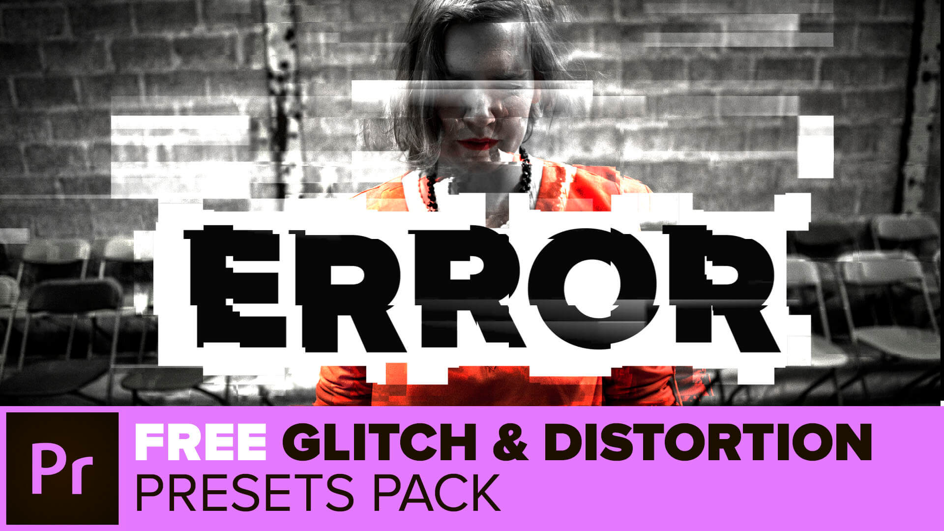 ERROR - Glitch Distortion Presets for Premiere Pro