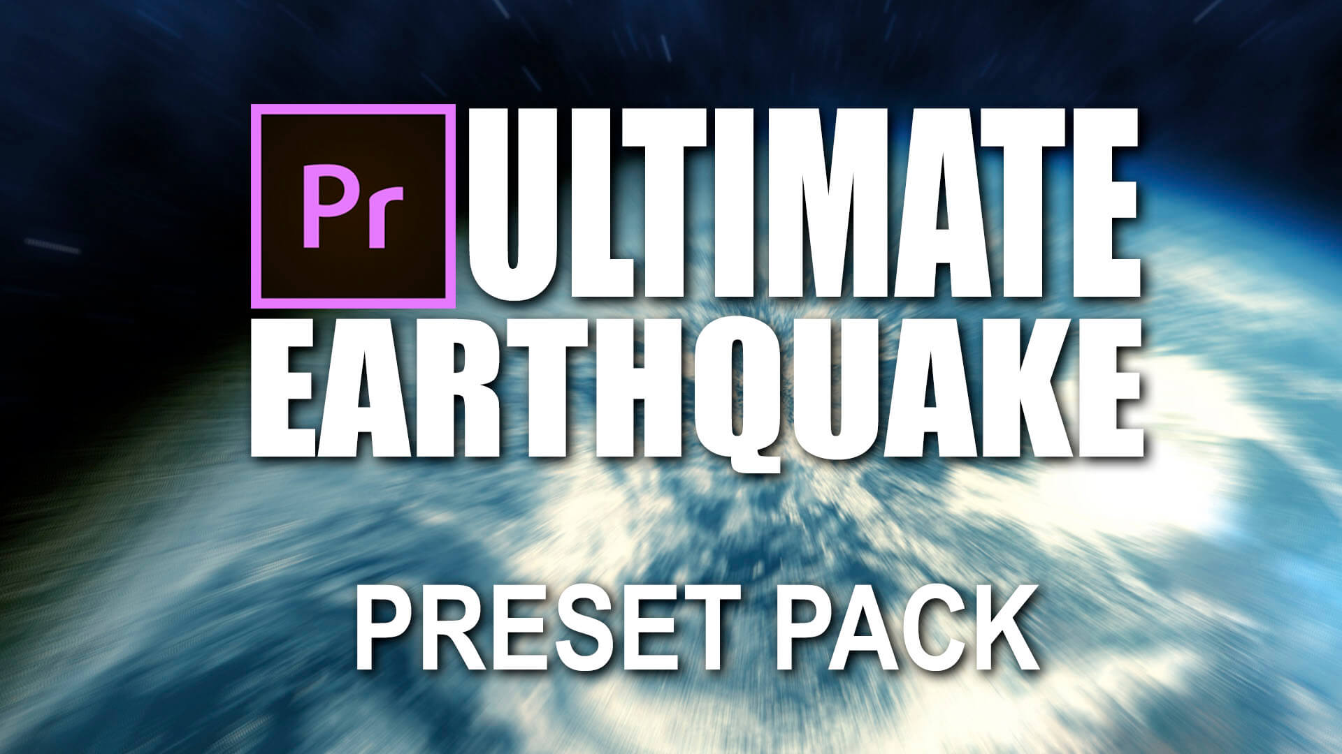 Earthquake Preset Pack Premiere Pro