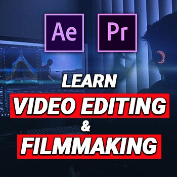 Learn Video Editing and Filmmaking