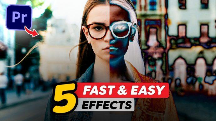 5 Fast & Easy Effects in Adobe Premiere Pro